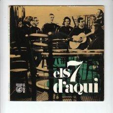 Discos de vinilo: ELS 7 D'AQUI: MUY RARO CONCENTRIC- PORTADA LAMINADA-CASI MINT!!- CATALAN-BEATLES-. Lote 132768490