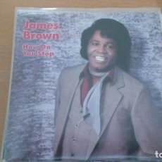 Discos de vinilo: JAMES BROWN HOW DO YOU STOP SINGLE. Lote 132770670
