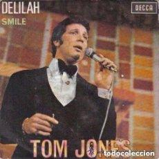 Discos de vinilo: TOM JONES-DELILAH + SMILE - SINGLE SPAIN 1967. Lote 132772266