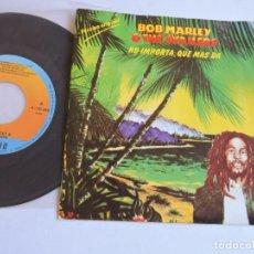 Discos de vinilo: BOB MARLEY & THE WAILERS - NO IMPORTA, QUE MAS DA 7'' SINGLE . Lote 132798814