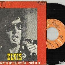 Discos de vinilo: ELVIS PRESLEY SINGLE YOU DON'T HAVE TO SAY YOU LOVE ME / PATCH IT UP ESPAÑA 1971. Lote 132799390