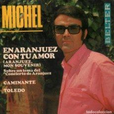 Discos de vinilo: MICHEL - EN ARANJUEZ CON TU AMOR - EP BELTER DE 1967 RF-3518. Lote 132829470