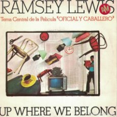 Dischi in vinile: RAMSEY LEWIS - UP WHERE WE BELONG / JUST A LITTLE DITTY (SINGLE ESPAÑOL, CBS 1982). Lote 132873842
