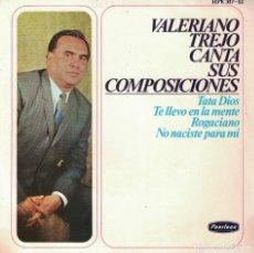 Discos de vinilo: VALERIANO TREJO - TATA DIOS/TE LLEVO EN LA MENTE/ROGACIANO/NO NACISTE PARA MI. Lote 271148758