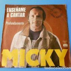 Discos de vinilo: MICKY - ENSEÑAME A CANTAR (SINGLE EUROVISION 1977) PAIS: ESPAÑA. Lote 132939814