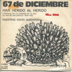 Discos de vinilo: 67 DE DICIEMBRE / HAN HERIDO AL HERIDO (II FESTIVAL DE LA PAZ) / NUESTRAS VOCES QUEDARAN (PROMO 1972. Lote 132968514