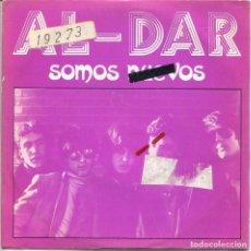 Discos de vinilo: AL-DAR / SOMOS NUEVOS / INTOXICACION (SINGLE PROMO 1981). Lote 132969810
