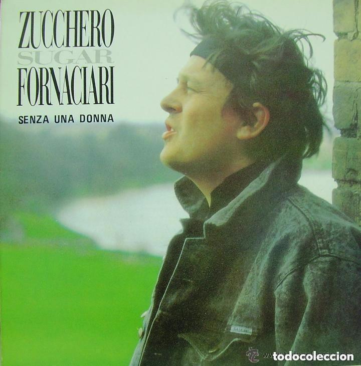 ZUCCHERO SUGAR FORNACIARI, SENZA UNA DONNA, MAXI-SINGLE SPAIN 1987 (Música - Discos de Vinilo - Maxi Singles - Canción Francesa e Italiana)
