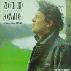 Discos de vinilo: ZUCCHERO SUGAR FORNACIARI, SENZA UNA DONNA, MAXI-SINGLE SPAIN 1987. Lote 235701835