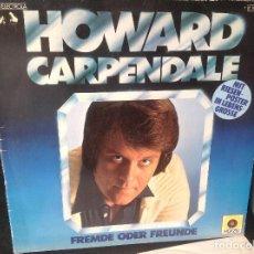 Discos de vinilo: HOWARD CARPENDALE . - FREMDE ODER FREUNDE - LP ORIGINAL GERMANY 1976. Lote 132973986