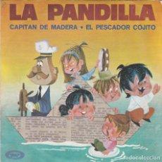 Discos de vinilo: LA PANDILLA,CAPITAN DE MADERA DEL 70. Lote 132977238