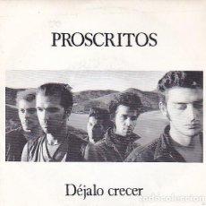 Discos de vinilo: PROSCRITOS : DÉJALO CRECER / COMO UNA BALA PERDIDA (GRABACIONES INTERFERENCIAS, 1989). Lote 132994150