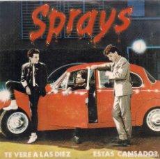 Discos de vinilo: SPRAYS : TE VERÉ A LAS DIEZ / ESTÁS CANSADO? (FLOR Y NATA RECORDS, 1982). Lote 132994538