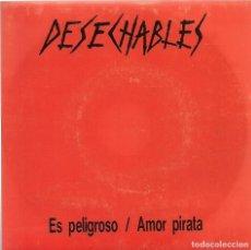 Discos de vinilo: DESECHABLES : ES PELIGROSO / AMOR PIRATA (GRABACIONES INTERFERENCIAS, 1988). Lote 132995450