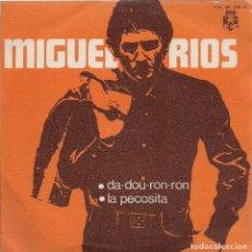 Discos de vinilo: MIGUEL RIOS : DA-DOU-RON-RON / LA PECOSITA (PROMOCIONAL, 1970). Lote 132996782