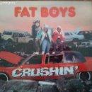 Discos de vinilo: FAT BOYS - CRUSHIN' (LP) 1987. Lote 133023638