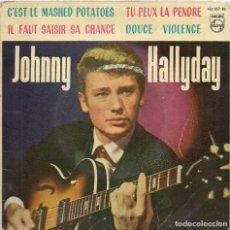 Discos de vinilo: JOHNNY HALLYDAY : C'EST LE MASHED POTATOES / TU PEUX LA PENDRE / IL FAUT SAISIR... (PHILIPS, 1963). Lote 133028302