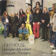 Discos de vinilo: LIGHTHOUSE: UNA ESPLÉNDIDA MAÑANA / DESCUBRIRSE. (HISPAVOX, 1972). Lote 133029590