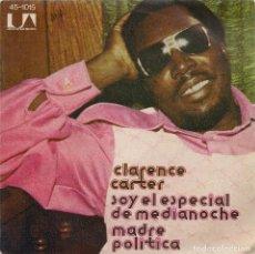 Discos de vinilo: CLARENCE CARTER : SOY EL ESPECIAL DE MEDIANOCHE / MADRE POLÍTICA (UNITED ARTISTS, 1974). Lote 133029786