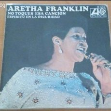 Discos de vinilo: ARETHA FRANKLIN DON'T PLAY THAT SONG SINGLE SPAIN 1970. Lote 133053306