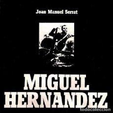 Discos de vinilo: JOAN MANUEL SERRAT – MIGUEL HERNANDEZ (ESPAÑA, 1972). Lote 133063786