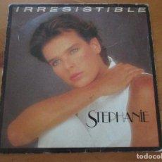Discos de vinilo: STEPHANIE IRRESISTIBLE/ OURAGAN PROMO ETIQUETA BLANCA ED. ESPAÑOLA CBS 1986. Lote 133069638