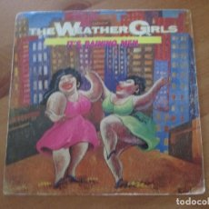 Discos de vinilo: THE WEATHER GIRLS IT´S RAINING MEN VERSIÓN CORTA Y LARGA CBS 1982 ED. ESPAÑOLA. Lote 133070770