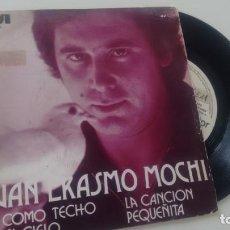 Discos de vinilo: SINGLE (VINILO) DEJUAN ERASMO MOCHI AÑOS 70. Lote 133074106