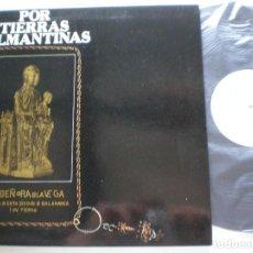 Discos de vinilo: VOCES BLANCAS SALMANTINAS - POR TIERRAS...- LP X 1978 // NTRA SR DE LA VEGA FOLK SALAMANCA . Lote 133104282