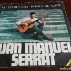 Discos de vinilo: JUAN MANUEL SERRAT - EL TITIRITERO - SINGLE. Lote 133118710