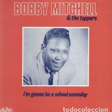 Discos de vinilo: BOBBY MITCHELL & THE TOPPERS - I'M GONNA BE A WHEEL SOMEDAY - LP. Lote 133119259