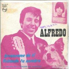 Discos de vinilo: ALFREDO / ARRANCAME DE TI (III FESTIVAL DEL ATLANTICO) / GRITANDO TU NOMBRE (SINGLE 1968). Lote 133146538