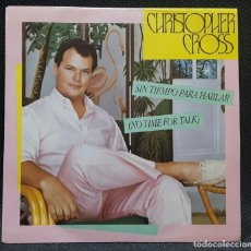 Discos de vinilo: CHRISTOPHER CROSS - SIN TIEMPO PARA HABLAR - NO TIME FOR TALK - SINGLE - ESPAÑA - PROMOCIONAL - 1983. Lote 133146918