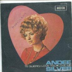 Discos de vinilo: ANDEE SILVER / TE QUIERO, I LOVE YOU (VI FESTIVAL DE MALLORCA) LOVE ME (SINGLE 1969). Lote 133151470