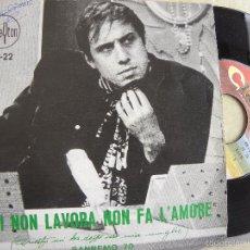 Discos de vinilo: ADRIANO CELENTANO -CHI NON LAVORA NON FA L'AMORE -SINGLE 1970. Lote 133162246