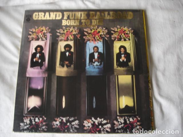 GRAND FUNK RAILROAD BORN TO DIE (Música - Discos - LP Vinilo - Pop - Rock - Extranjero de los 70)