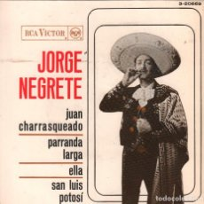 Discos de vinil: JORGE NEGRETE. JUAN CHARRASQUEADO / PARRANDA LARGA / ELLA / SAN LUIS POTOSÍ EP RCA DE 1963 RF-3537. Lote 133181974