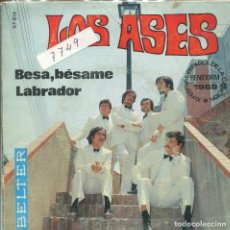 Discos de vinilo: LOS ASES / BESA, BESAME (XI FESTIVAL DE BENIDORM) / LABRADOR (SINGLE 1969). Lote 133190502