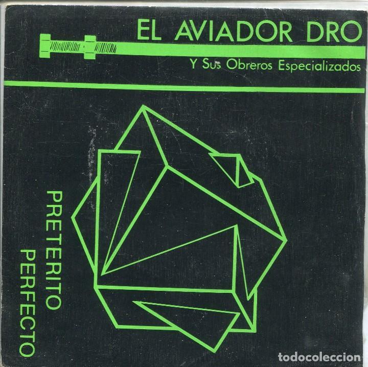 EL AVIADOR DRO Y SUS OBREROS ESPECIALIZADOS (PRETERITO PERFECTO) FIESTA DRO EIDICON LIMITADA Nº 423 (Música - Discos - Singles Vinilo - Grupos Españoles de los 70 y 80)