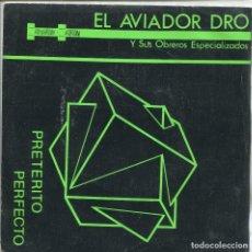 Discos de vinilo: EL AVIADOR DRO Y SUS OBREROS ESPECIALIZADOS (PRETERITO PERFECTO) FIESTA DRO EIDICON LIMITADA Nº 423. Lote 133194982
