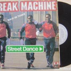 Discos de vinilo: BREAK MACHINE - STREET DANCE - MAXI SINGLE 1983 - ARIOLA. Lote 133232738
