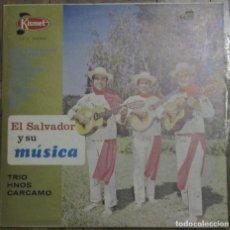 Discos de vinilo: EL SALVADOR Y SU MÚSICA. TRÍO HERMANOS CARCAMO. KISMET LP 21, EL SALVADOR.. Lote 133245514