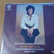 Discos de vinilo: DIONNE WARWICKE SI SOLO TENEMOS AMOR / CERCA DE TÍ SINGLE SPAIN 1972. Lote 133246166