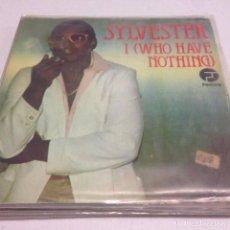 Discos de vinilo: SYLVESTER - I (WHO HAVE NOTHING) (7-- SINGLE). Lote 133264914