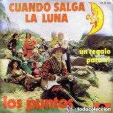 Discos de vinilo: LOS PUNTOS - CUANDO SALGA LA LUNA - SINGLE SPAIN 1973. Lote 133265562