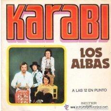 Discos de vinilo: LOS ALBAS - KARABI / A LAS 12 EN PUNTO - SINGLE BELTER 1974. Lote 133265598