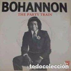 Discos de vinilo: HAMILTON BOHANNON – THE PARTY TRAIN - SINGLE SPAIN 1982. Lote 133265734