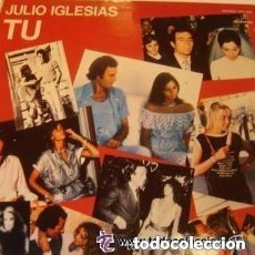 Discos de vinilo: JULIO IGLESIAS - TU - LP SPAIN COLUMBIA 1982. Lote 133265978