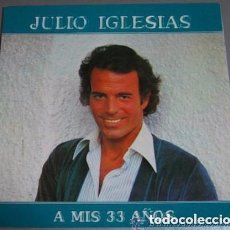 Discos de vinilo: JULIO IGLESIAS - A MIS 33 AÑOS - LP SPAIN 1981 . Lote 133279894