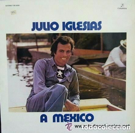 JULIO IGLESIAS. A MEXICO. LP COLUMBIA SPAIN 1975 (Música - Discos - LP Vinilo - Solistas Españoles de los 70 a la actualidad)